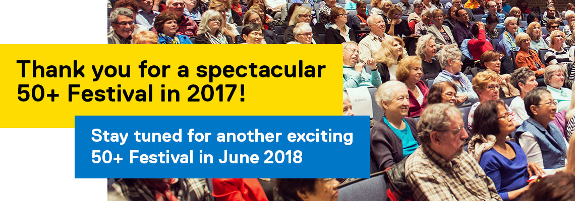 Thank you for a spectacular 50+ Festival in 2017! Stay tuned for another exciting 50+ Festival in June 2018 - senior citizens sitting in a lecture hall